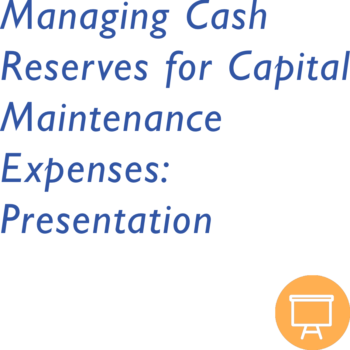 Managing Cash Reserves for Capital Maintenance Expenses